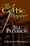 By Jill Paterson The Celtic Dagger: A Fitzjohn Mystery (Volume 1) [Paperback]
