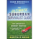 The Ultimate Suburban Survivalist Guide: The Smartest Money Moves to Prepare for Any Crisis ~ Sean Brodrick