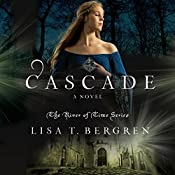 Cascade: River of Time, Book 2 | Lisa T. Bergren