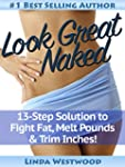 Look Great Naked: 13-Step Solution to...