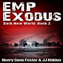 EMP Exodus - an EMP Survival Story: Dark New World, Book 2 Audiobook by J. J. Holden, Henry Gene Foster Narrated by Kevin Pierce