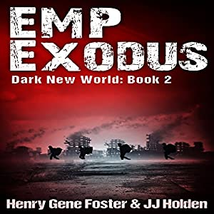 EMP Exodus - an EMP Survival Story Audiobook