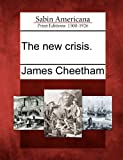 The new crisis. (1275763189) by Cheetham, James