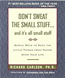 Don't Sweat the Small Stuff--and it's all small stuff (Don't Sweat the Small Stuff Series) (0786881852) by Richard Carlson