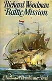 Baltic Mission (0719543401) by Woodman, Richard