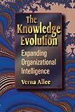 The Knowledge Evolution: Expanding Organizational Intelligence