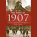 The Panic of 1907: Lessons Learned from the Market's Perfect Storm (       UNABRIDGED) by Robert F. Bruner, Sean D. Carr Narrated by Jay Snyder