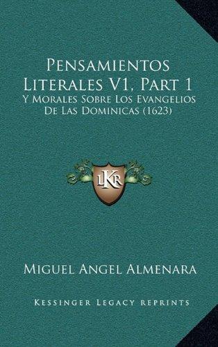 Pensamientos Literales V1, Part 1: Y Morales Sobre Los Evangelios de Las Dominicas (1623)