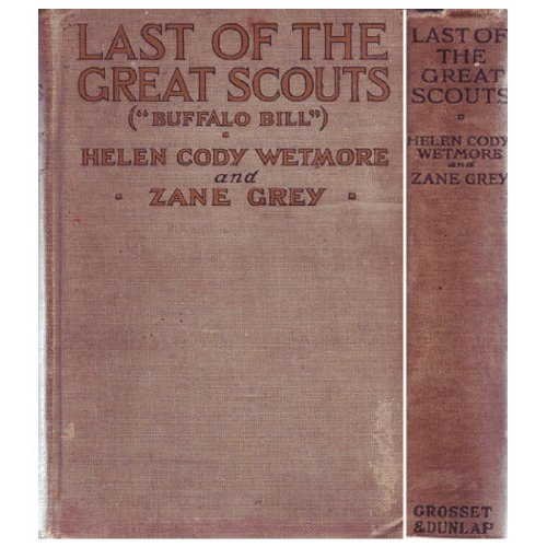 Last of the great scouts (Buffalo Bill), Helen Cody Wetmore