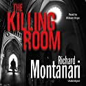 The Killing Room (       UNABRIDGED) by Richard Montanari Narrated by William Hope