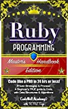 Ruby: Programming, Master's Handbook: A TRUE Beginner's Guide! Problem Solving, Code, Data Science,  Data Structures & Alg...