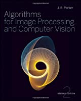Algorithms for Image Processing and Computer Vision, 2nd Edition Front Cover