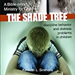 The Shade Tree: A Bible-Smart Ministry for Children | Kenneth L. Simmons