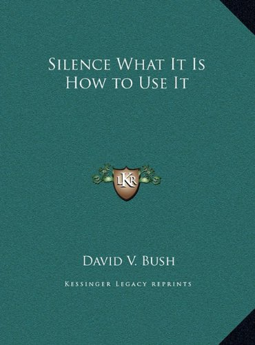 Silence What It Is How to Use It