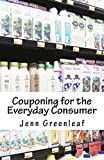 img - for Couponing for the Everyday Consumer: It's Not Just About Extreme Couponing! book / textbook / text book