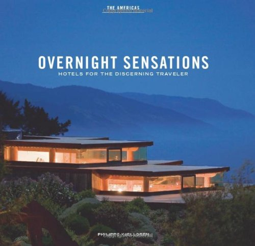 Overnight Sensations: The Americas - Hotels for the Discerning Traveler PDF
