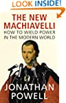 The New Machiavelli: How to Wield Pow...