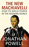 The New Machiavelli, by Jonathan Powell