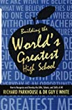 img - for Building the World's Greatest High School: How to Recognize and Develop the Gifts, Talents, and Skills of All book / textbook / text book