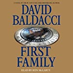 First Family (       ABRIDGED) by David Baldacci Narrated by Ron McLarty