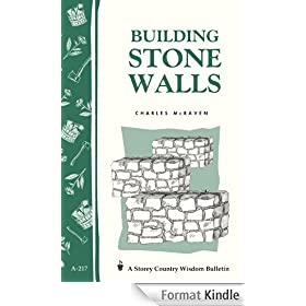 Building Stone Walls: Storey's Country Wisdom Bulletin A-217 (Storey Country Wisdom Bulletin, a-217) (English Edition)