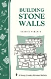 Charles McRaven Building Stone Walls (Storey Country Wisdom Bulletin)