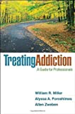 img - for Treating Addiction: A Guide for Professionals by William R. Miller Phd (July 26 2011) book / textbook / text book