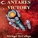 Antares Victory: Antares, Book 3 Audiobook by Michael McCollum Narrated by Gavin Hammon