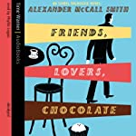 Friends, Lovers, Chocolate (       ABRIDGED) by Alexander McCall Smith Narrated by Phyllis Logan