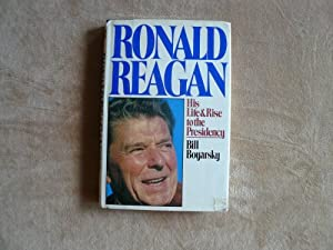 Ronald Reagan, his life and rise to the Presidency from Bill Boyarsky