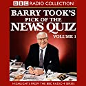 Barry Took's Pick of the News Quiz: Volume 2: The Vintage Years Radio/TV Program by Ian Pattinson Narrated by Joan Bakewell