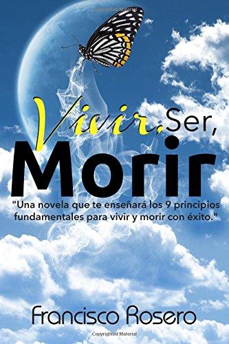 Vivir, Ser, Morir: