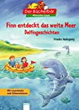 Finn entdeckt das weite Meer: Delfingeschichten. Der Bücherbär: Allererstes Lesen