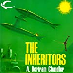 The Inheritors: John Grimes, Book 6 (       UNABRIDGED) by A. Bertram Chandler Narrated by Aaron Abano