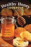 img - for Healthy Honey Cookbook: Recipes, Anecdotes, and Lore, 2nd Edition book / textbook / text book