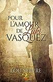 Pour l'amour de Luki Vasquez (James et Vasquez t. 1)