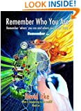 Remember Who You Are: Remember Where You Are and Where You Come from