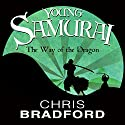 The Way of the Dragon: Young Samurai, Book 3 Audiobook by Chris Bradford Narrated by Joe Jameson