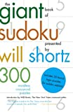 The Giant Book of Sudoku Presented by Will Shortz: 300 Wordless Crossword Puzzles