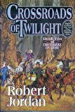 Crossroads of Twilight (Sequel to Winters Heart) (The Wheel of Time, Book Ten)