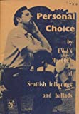 img - for Personal Choice of Scottish Folksongs and Ballads book / textbook / text book