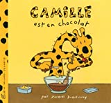 img - for Camille Est En Chocolat (Camille (Albin Michel Jeunesse)) (French Edition) book / textbook / text book