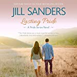 Lasting Pride: Pride Series, Book 4 (       UNABRIDGED) by Jill Sanders Narrated by Tanya Eby