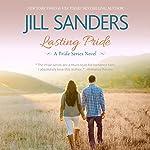 Lasting Pride: Pride Series, Book 4 (       UNABRIDGED) by Jill Sanders Narrated by Tanya Eby