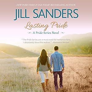 Lasting Pride: Pride Series, Book 4 | [Jill Sanders]