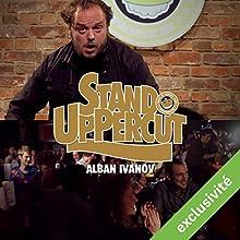 Stand UpPercut : Alban Ivanov Performance Auteur(s) : Alban Ivanov Narrateur(s) : Alban Ivanov