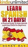 Spanish: Learn Spanish In 21 DAYS! -...