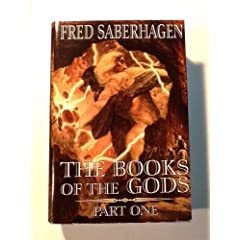 The books of the gods, part one (Book of the gods) by Fred Saberhagen