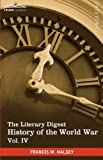 The Literary Digest History of the World War, Vol. IV (in ten volumes, illustrated): Compiled from Original and Contemporary Sources: American, ... War - Western Front December 1916 - March 19 by Francis W. Halsey