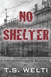 No Shelter (#1) A Post-Apocalyptic Romance